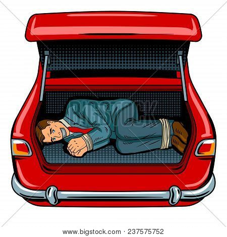 Kidnapped Man In The Car Trunk Pop Art Retro Vector Illustration. Isolated Image On White Background