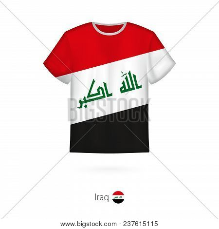 T-shirt Design With Flag Of Iraq. T-shirt Vector Template.