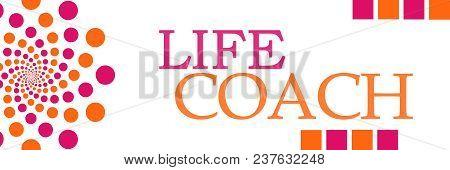 Life Coach Text Alphabets Written Over Pink Orange Background.