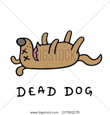 Poor Dead Dog. Vector Illustration. Bad Day. Loneliness And Sadness. Cute Cartoon Dramatic Animal Ch