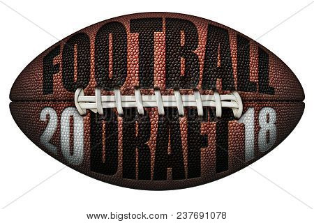 Digital Illustration Of A Football With Football Draft And 2018 Embossed Onto It. Includes A Clippin