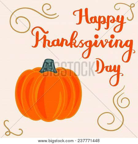 Happy Thanksgiving Day Card With Gold Lettering And Pumpkin Isolated On Beige Background. Vector Ill