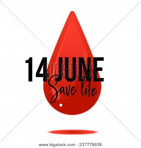 14 June World Blood Donor Day Banner With Sign On White Background With Red Cartoon Blood Drop. Isol