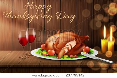 Happy Thanksgiving Day Vector Realistic Background. Traditional Holiday Dinner, Roasted Turkey With