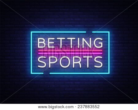 Betting Sports Vector. Betting Neon Sign. Bright Night Signboard On Gambling, Betting. Light Banner,