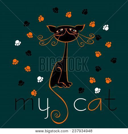 My Cat. Lettering. Illustration. Design For Postcards And Printing.funny Black Cat. Funny Good Conce