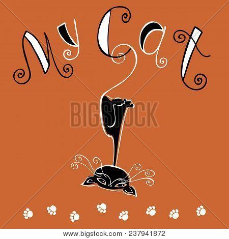 My Cat. Funny Lettering. Funny Black Cat Hanging Upside Down. Illustration. Postcard Design And Prin