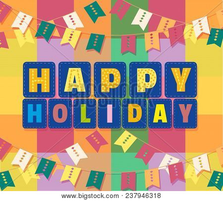 Happy Holiday Poster. Cute Fancy Colorful Letters. Invitation Card Headline Design Element. Feast Da