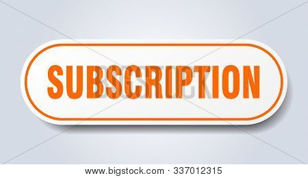Subscription Sign. Subscription Rounded Orange Sticker. Subscription