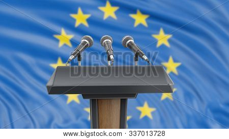 3d Illustration. Podium Lectern With Microphones And European Union Flag In Background