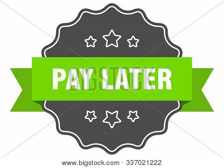 Pay Later Isolated Seal. Pay Later Green Label. Pay Later