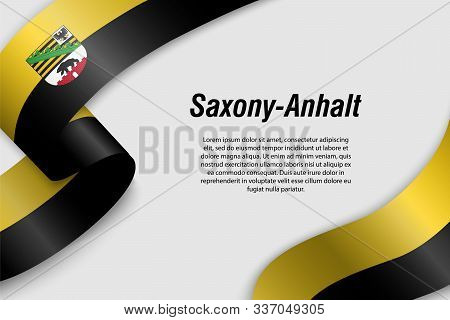Waving Ribbon Or Banner With Flag Of Saxony-anhalt. State Of Germany. Template For Poster Design