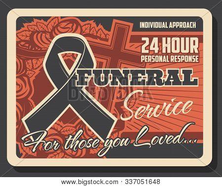 Funeral Service, Burial Ceremony Organization Agency Or Company Retro Poster. Vector Rip Black Ribbo