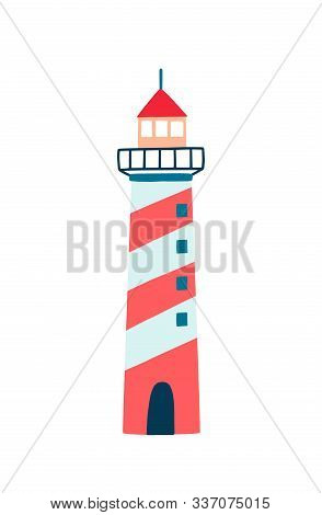Lighthouse Flat Vector Illustration. Cartoon Navigational Aid Tower Isolated On White Background. St