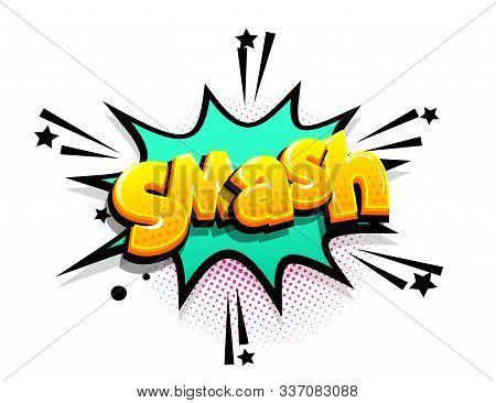 Smash Cartoon Funny Retro Candy Comic Font. Explosion Isometric Text Shock Phrase Pop Art. Colored C