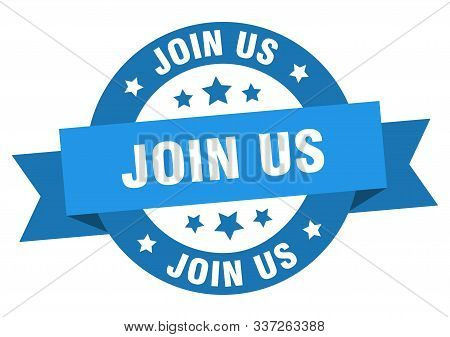 Join Us Ribbon. Join Us Round Blue Sign. Join Us