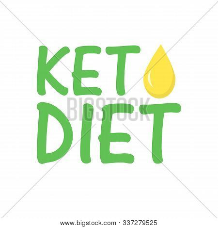 Keto Diet With Oil Drop. Healthy Food - Fats, Proteins And Carbs. Low Carbs Ketogenic Diet Food. Vec