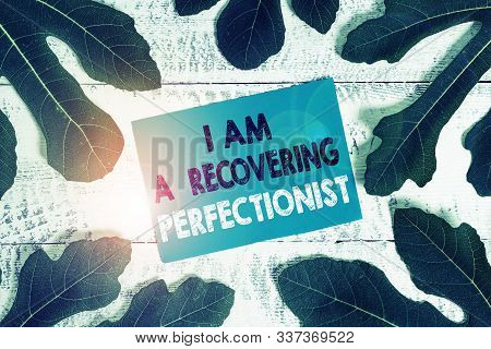 Word writing text I Am A Recovering Perfectionist. Business concept for Obsessive compulsive disorder recovery. poster