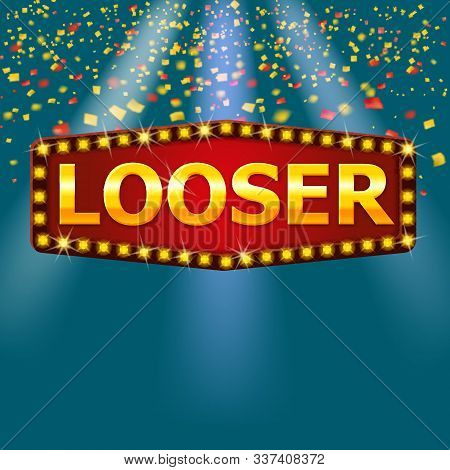 Looser Frame Label Shiny Banner With Glowing Lamps With Gold Confetti Glitter. Lottery Poker, Cards,