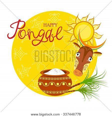 Illustration Of A Happy Pongal. Harvest Festival In India. Sun, Cow, Sugarcane, Rice Pot, Rangoli. H
