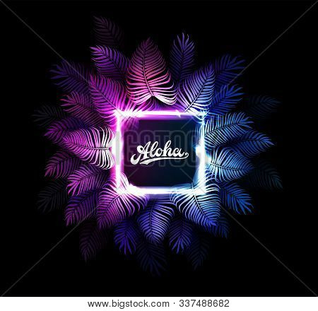 Aloha Hawaii Vector Background. Dark Tropical Summer Party Design With Palm Leaves, Neon Rectangle,