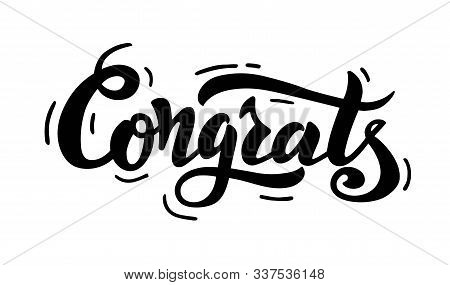 Congrats- Handwritten Vector Lettering. Congrats Vector Printing Design For Your Products: Greeting