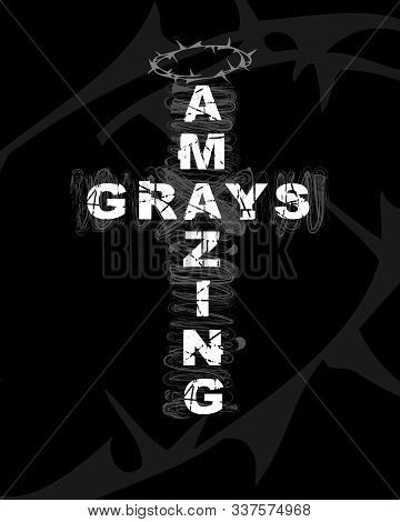 Amazing Grace - Text On Cross Shape. Christianity Quote For T-shirt Design. Typography Biblical Post