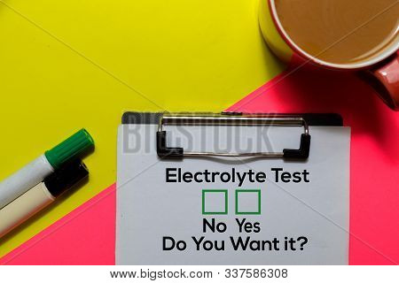 Electrolyte Test, Do You Want It? Yes Or No. On Office Desk Background