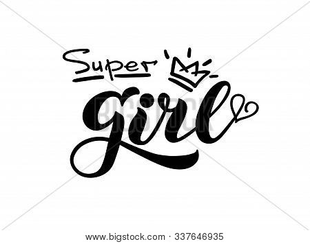 Super Girl - Handwritten Vector Lettering. Super Girl Vector Printing Design For Your Products: Gree