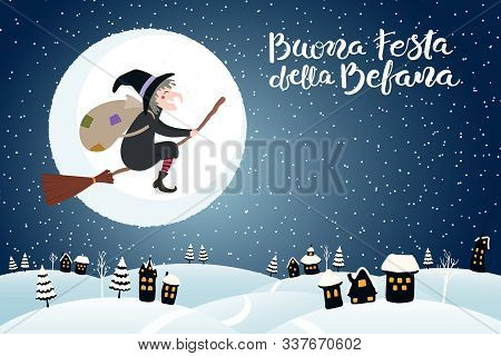 Hand Drawn Vector Illustration With Witch Befana Flying On Broomstick Over Country Landscape, Italia