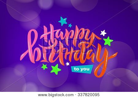 Happy Birthday To You Text For Birthday Party, Anniversary. Shiny Lettering For Greeting Card. Vecto