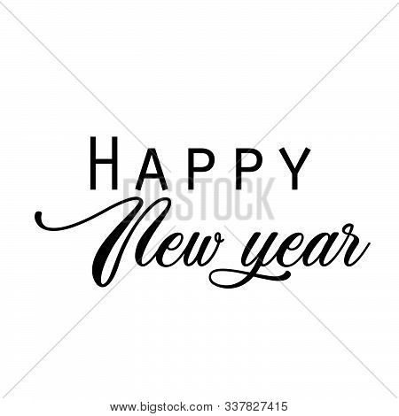 Happy New Year Text On White Background, Black Text Happy New Year 2020, Typography For Print Or Use