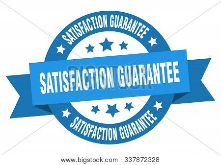 Satisfaction Guarantee Ribbon. Satisfaction Guarantee Round Blue Sign. Satisfaction Guarantee