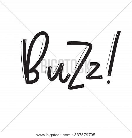 Buzz Card With Calligraphy. Hand Drawn Modern Lettering.