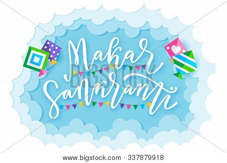Happy Makar Sankranti With Kites And Clouds. Hand Drawn Text Lettering For Makar Sankranti. Vector I