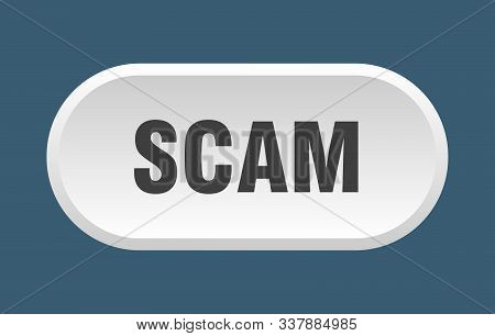 Scam Button. Scam Rounded White Sign. Scam