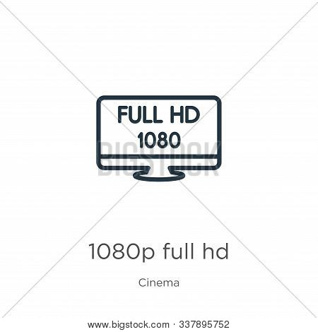 1080p Full Hd Icon. Thin Linear 1080p Full Hd Outline Icon Isolated On White Background From Cinema