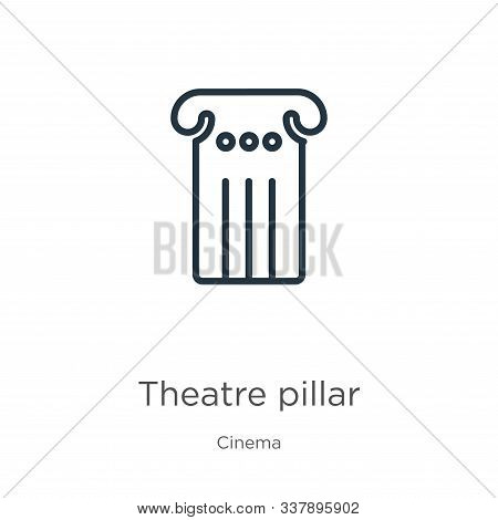 Theatre Pillar Icon. Thin Linear Theatre Pillar Outline Icon Isolated On White Background From Cinem