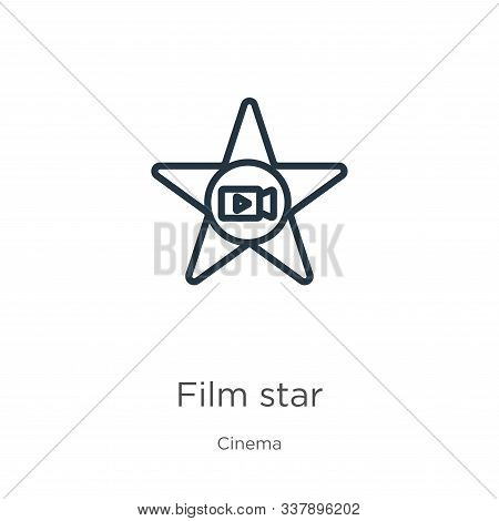 Film Star Icon. Thin Linear Film Star Outline Icon Isolated On White Background From Cinema Collecti