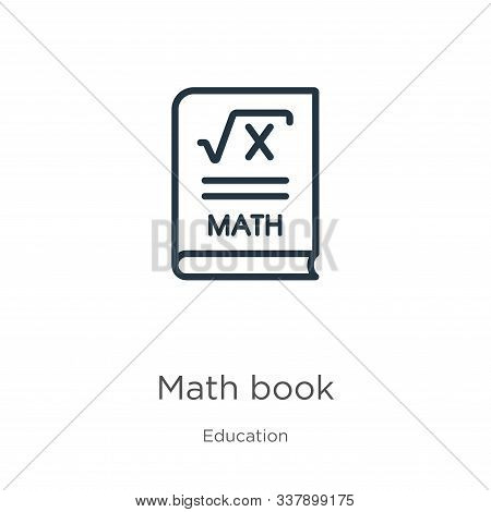 Math Book Icon. Thin Linear Math Book Outline Icon Isolated On White Background From Education Colle