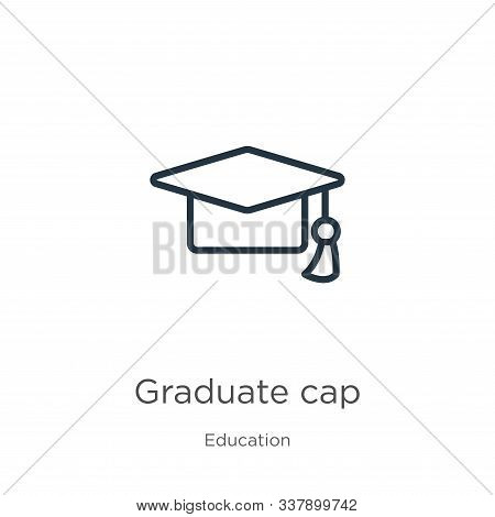 Graduate Cap Icon. Thin Linear Graduate Cap Outline Icon Isolated On White Background From Education