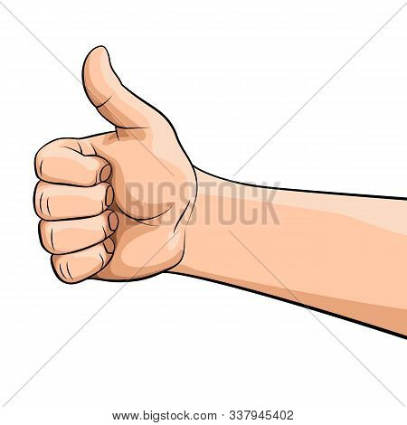 Illustration Of Human Hand Showing Symbol Like. Making Thumb Up Gesture. Like Positive Fist On White
