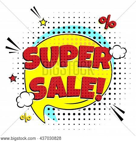 Special Offer Banner With Comic Lettering Super Sale In The Speech Bubble Comic Style Flat Design. D