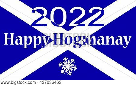 The Official Flag For Scotland With The Traditional Scott New Years Message Happy Hogmanay 2022