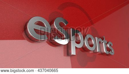 Esport Chrome-plated Word On A Red Background With Metal Flake Paint Effect And A Headset Icon. 3d I