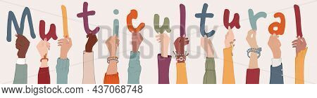 Multi-ethnic Multicultural People Holding Letters Forming The Text -multicultural- Group Raised Arms