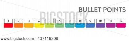 Bullet Points Numbers. Colorful List Markers From 1 To 12. Vector Design Elements Set For Modern Inf