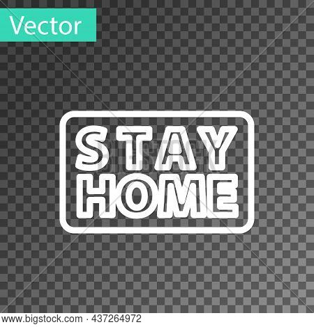 White Line Stay Home Icon Isolated On Transparent Background. Corona Virus 2019-ncov. Vector.
