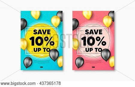 Save Up To 10 Percent. Flyer Posters With Realistic Balloons Cover. Discount Sale Offer Price Sign.