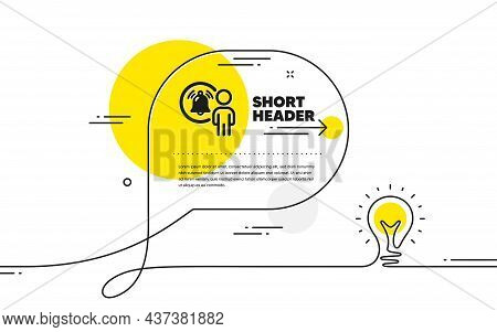 User Notification Icon. Continuous Line Idea Chat Bubble Banner. Alarm Bell Reminder Sign. Message A
